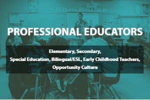 PROFESSIONAL EDUCATORS   Elementary, Secondary, Special Education,Bilingual/ESLEarly Childhood Teachers, Opportunity