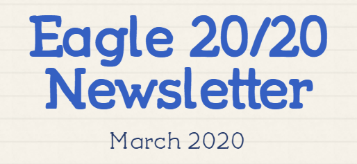 Eagle 20/20 Newsletter - March 2020