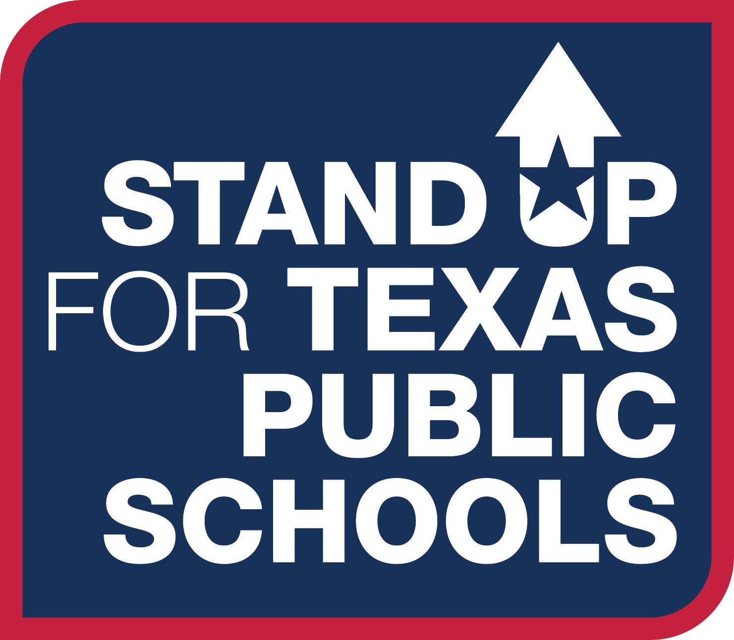 Words 'Stand Up for Texas Public Schools' stacked on top of each other